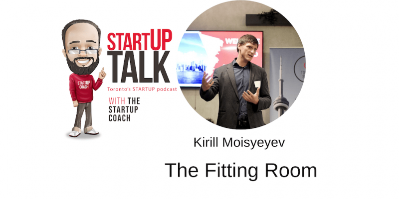 startup talk with the startup coach toronto startup podcast The Fitting Room web