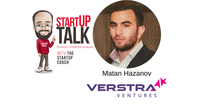 Verstra ventures Startup Talk Torontos startup podcast with the startup coach
