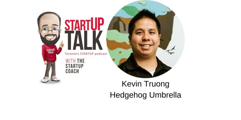 Startup Talk Toronto Startup Podcast with Hedgehog umbrella