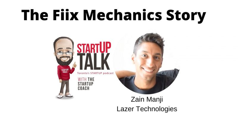 Startup Talk Toronto's Startup podcast The Fiix Mechanics Story with Zain Manji