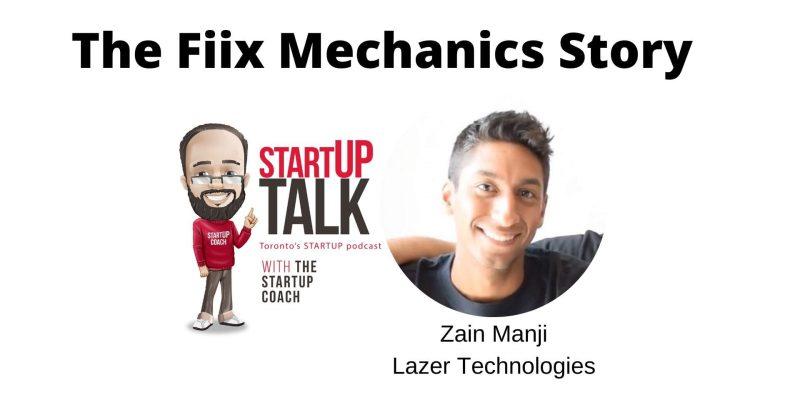 Startup Talk Toronto's Startup podcast The Fiix Mechanics Story with Zain Manji