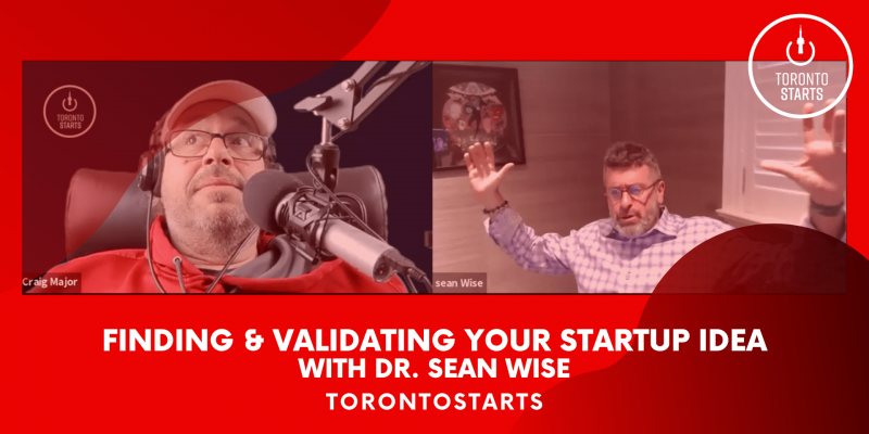 Finding and Validating Your Startup Idea with Dr Sean Wise Startup Talk Podcast header