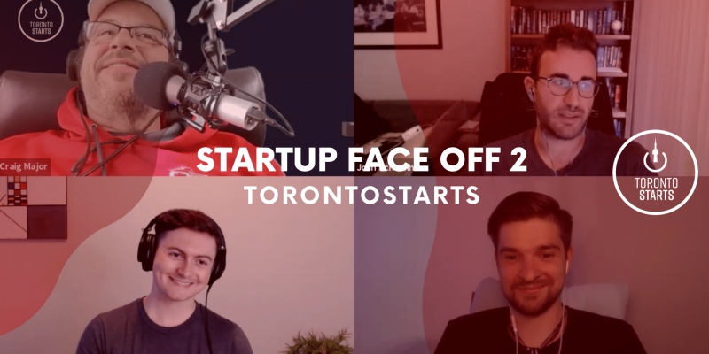Startup Face Off 2 the Startup Talk Podcast TorontoStarts header