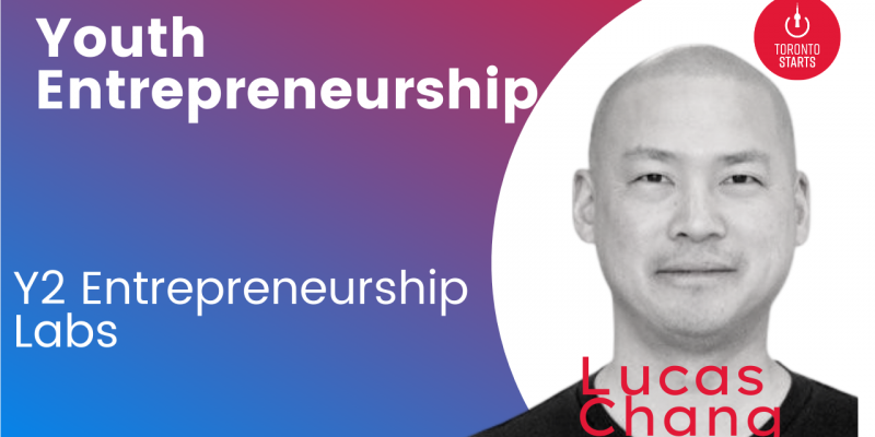 Youth Entrepreneurship y2 Entrepreneurship labs with lucas chang on startup talk podcast