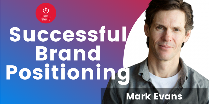 Successful Brand Positioning with Mark Evans on the Startup Talk Podcast