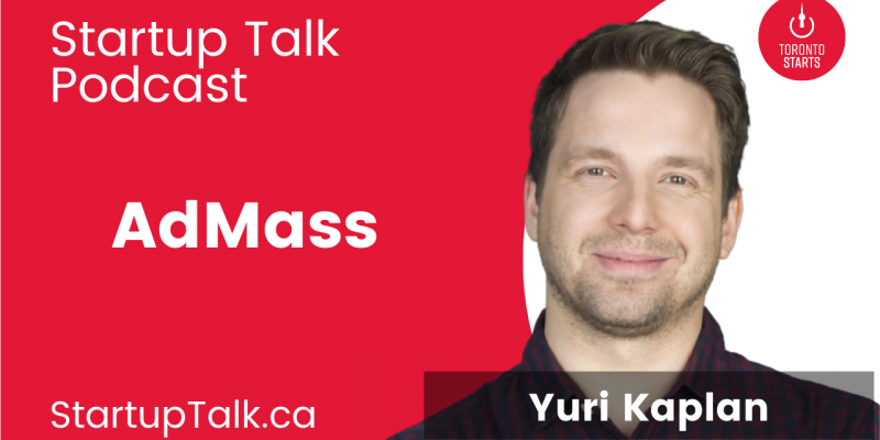 Yuri Kaplan founder of AdMass on the Startup Talk Podcast
