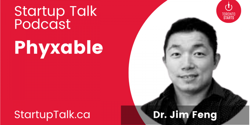 Dr Jim Feng of Phyxable on the Startup Talk Podcast