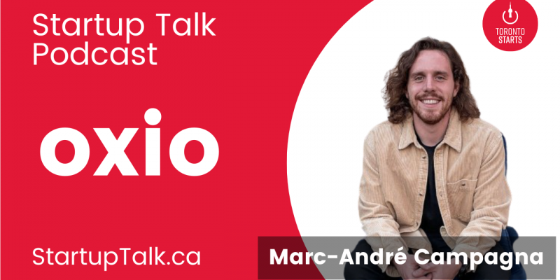 oxio cofounder marc-andre campagna on the Startup Talk Podcast