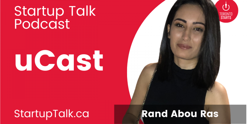 uCast founder Rand Abou Ras on the Startup Talk Podcast site art